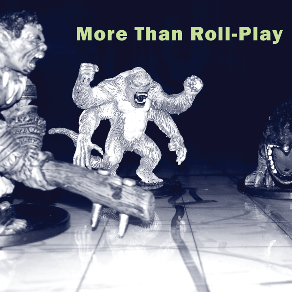 More than Roll-Play
